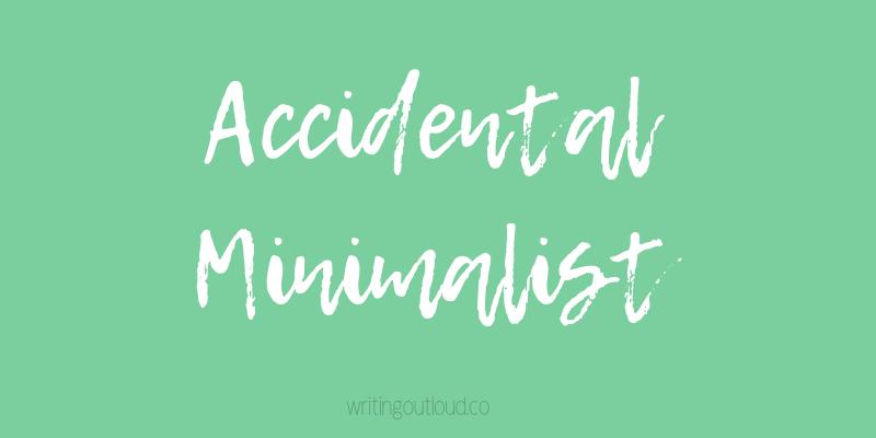 Accidental Minimalist