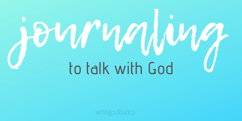 Journaling to Talk to God + announcement!
